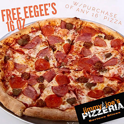 Today Get A Free Eegee S Drink With Purchase Of 16 Inch Pizza At Jimmy Joe S Mouth By Southwest